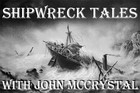 Shipwreck Tales with John McCrystal