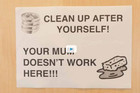 Sign saying 'clean up after yourself! Your mum doesn't work here'
